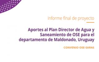 APORTES AL PLAN DIRECTOR DE AGUA Y SANEAMIENTO DE OSE PARA EL DEPARTAMENTO DE MALDONADO, URUGUAY.