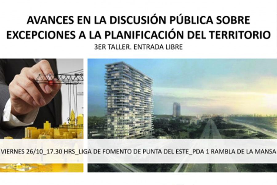 3er Taller Avances en la Discusión Pública sobre Excepciones a la Planificación del Territorio