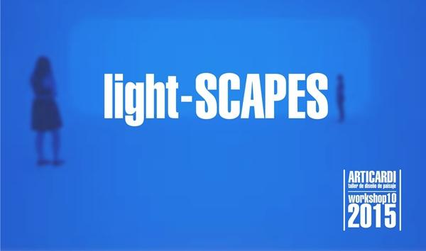 Lightscapes: Instalaciones experimentales para futuros diseñadores de paisaje